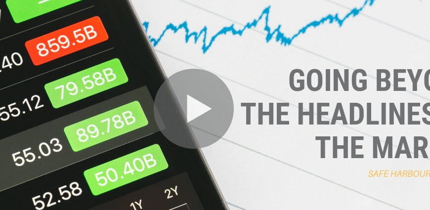 Going Beyond the Headlines of the Market